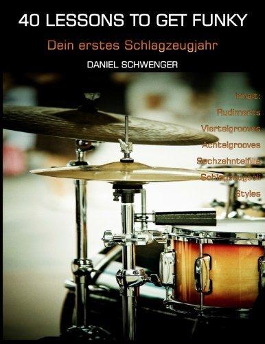40 Lessons To Get Funky, Vol. I: Dein erstes Schlagzeugjahr