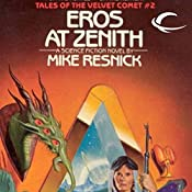 Eros at Zenith: Tales of the Velvet Comet, Book 2 | Mike Resnick