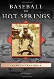 Baseball in Hot Springs (Images of Baseball)