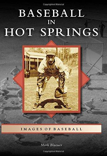 Read Online Baseball in Hot Springs (Images of Baseball) ebook