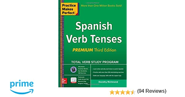 Practice Makes Perfect Spanish Verb Tenses Premium 3rd Edition Practice Makes Perfect Series