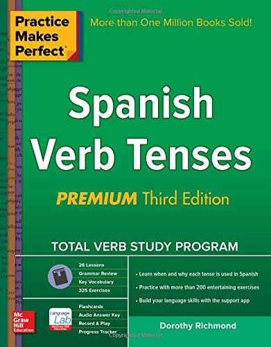 Practice Makes Perfect Spanish Verb Tenses, Premium 3rd Edition (Practice Makes Perfect Series) cover