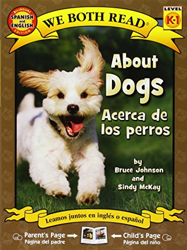 About Dogs/Acerca de Los Perros (We Both Read - Level K-1 (Quality)) (Spanish and English Edition)