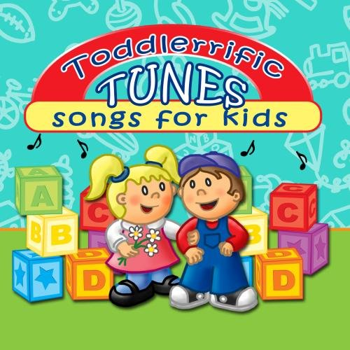 Toddlerrific Tunes - Songs for Infants, Toddlers and Young Children or Kids