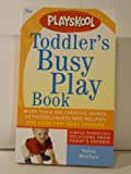 Toddler's Busy Play Book, Robin McClure, 1402209363
