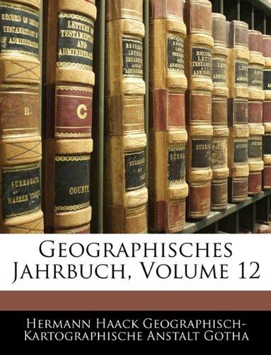 Geographisches Jahrbuch, Volume 12 (German Edition) pdf