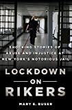 Lockdown on Rikers: Shocking Stories of Abuse and