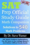 img - for SAT Prep Official Study Guide Math Companion: SAT Math Problem Explanations For All Tests in the College Board's 2nd Edition Official Study Guide book / textbook / text book