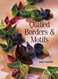 Quilled Borders and Motifs, Judy Cardinal, 1844482081