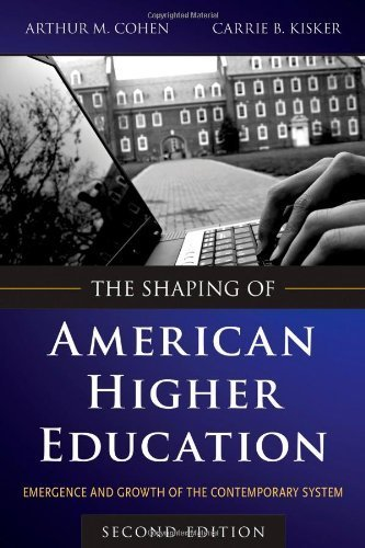 The Shaping of American Higher Education: Emergence and Growth of the Contemporary System by Cohen, Arthur M. Published by Jossey-Bass 2nd (second) edition (2009) Hardcover