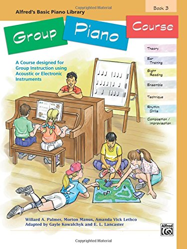 Alfred's Basic Group Piano Course, Bk 3: A Course Designed for Group Instruction Using Acoustic or Electronic Instrument