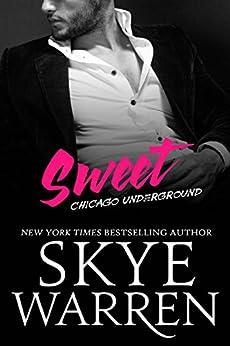 Sweet: Chicago Underground by [Warren, Skye]