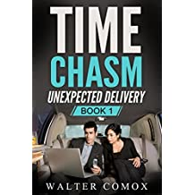 Science Fiction: Time Chasm   Book 1: Unexpected Delivery ( Time Travel Suspense Thriller) (New Adult Drama Short Stories)