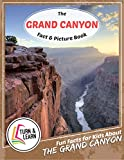 The Grand Canyon Fact and Picture Book: Fun Facts for Kids About The Grand Canyon