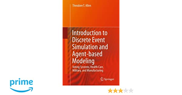 Amazon introduction to discrete event simulation and agent amazon introduction to discrete event simulation and agent based modeling voting systems health care military and manufacturing 9780857291387 fandeluxe Image collections