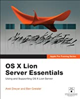Apple Pro Training Series: OS X Lion Server Essentials Front Cover