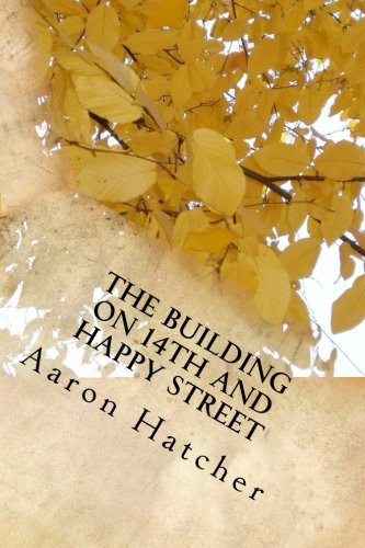 Download The Building On 14th and Happy Street: A Special Journey pdf epub