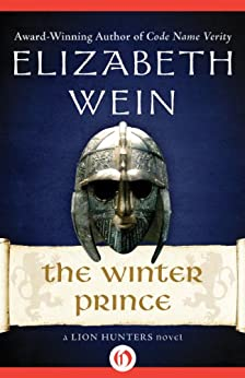 The Winter Prince (The Lion Hunters series Book 1) by [Wein, Elizabeth]