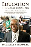 img - for Education: The Great Equalizer: My Story of the Successful Saturday School Program in Montgomery County by Dr. George B. Thomas Sr. (2015-11-21) book / textbook / text book