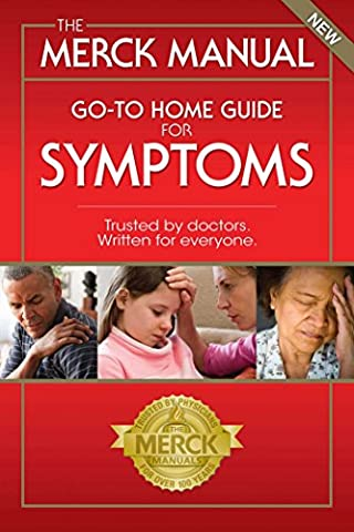 The Merck Manual Go-To Home Guide For Symptoms (Home Edition Merck Manual)
