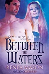 Between the Waters (Symphony of Light Book 2)