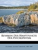 Revision der Hauptpuncte der Psychophysik, , 1245489372