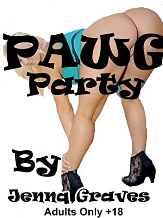 PAWG Party - Kindle edition by Jenna Graves. Literature