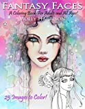 Fantasy Faces - A Coloring Book for Adults and All Ages!: Featuring 25 Fantasy Illustrations by Molly Harrison