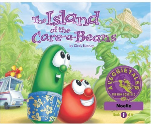 The Isle of the Care-a-Beans - VeggieTales Mission Possible Adventure Series #1: Personalized for Noelle