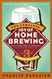 The New Complete Joy Of Home Brewing, Revised and Updated