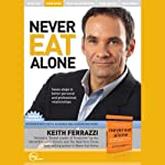 Never Eat Alone (Live) | Keith Ferrazzi