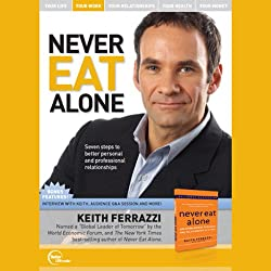 Never Eat Alone (Unabridged)