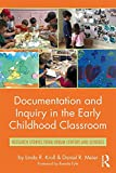 img - for Documentation and Inquiry in the Early Childhood Classroom: Research Stories from Urban Centers and Schools book / textbook / text book