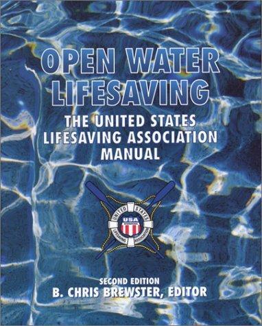 Open Water Lifesaving: The United States Lifesaving Association Manual [Paperback] [2003] (Author) BREWSTER & USLA