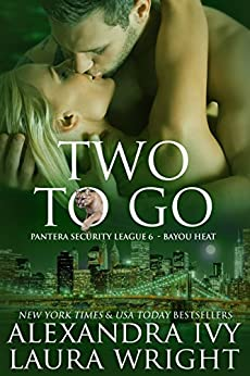 Two To Go: Bayou Heat (Pantera Security  League Book 2) by [Wright, Laura, Ivy, Alexandra]