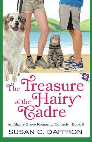The Treasure of the Hairy Cadre (An Alpine Grove Romantic Comedy) (Volume 8)
