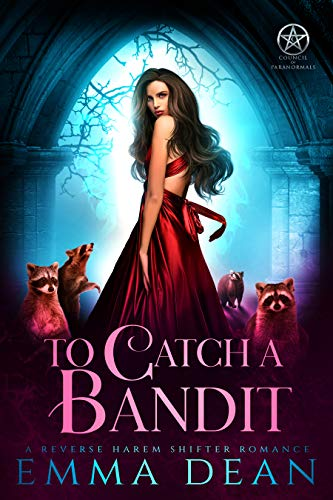 To Catch A Bandit: A Reverse Harem Shifter Romance (The Passel of Raccoons Book 1) by [Dean, Emma]