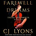 Farewell to Dreams: A Novel of Fatal Insomnia Audiobook by CJ Lyons Narrated by Sarah Naughton, Chris Ruen