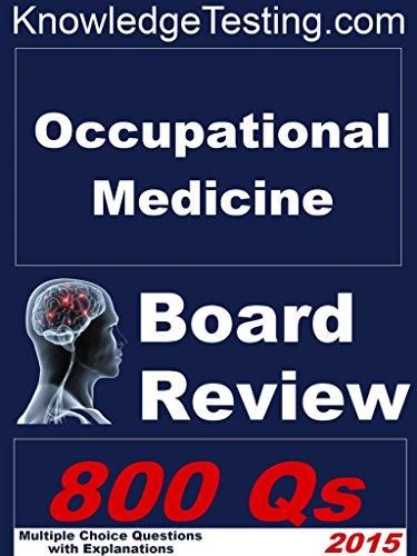 Occupational Medicine Board Review (Board Certification in Occupational Medicine Book 1)