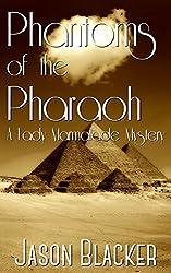 Phantoms of the Pharaoh (A Lady Marmalade Mystery Book 8)