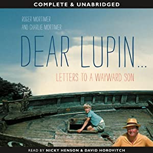 Dear Lupin... Letters to a Wayward Son Audiobook