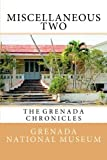 Miscellaneous Two: The Grenada Chronicles