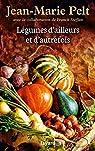 Légumes d'ailleurs et d'autrefois par Pelt