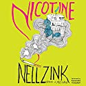 Nicotine: A Novel Audiobook by Nell Zink Narrated by Cassandra Campbell