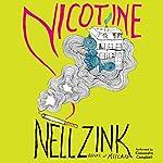 Nicotine: A Novel | Nell Zink