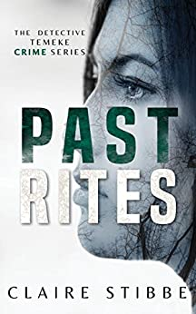 Past Rites (The Detective Temeke Crime Series Book 3) by [Stibbe, Claire]