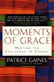 Moments of Grace, Patrice Gaines, 0609801716