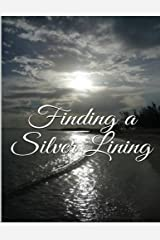 Finding a Silver Lining Paperback