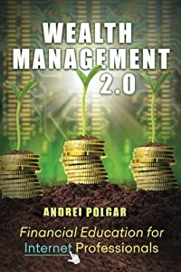 Wealth Management 2.0: Financial Education for Internet Professionals