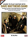 Learn to Play Guitar with Dave Matthews Band: Everything You Need to Know About Starting to Play Guitar! (Instructional)